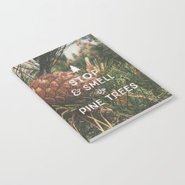 STOP AND SMELL THE PINE TREES Notebook