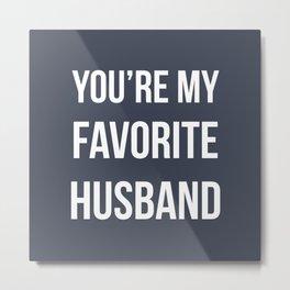 You're my favorite husband - navy Metal Print
