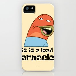 This Is A Load Of Barnacles iPhone Case