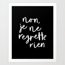 Non Je Ne Regrette Rien black and white typography wall art home decor love quote hand lettered lol Art Print