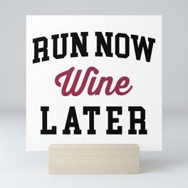 Run Now, Wine Later Funny Quote Mini Art Print