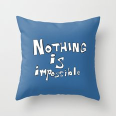 Nothing is Impossible Throw Pillow