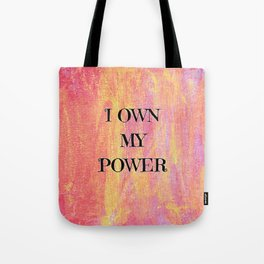 I own my power Tote Bag