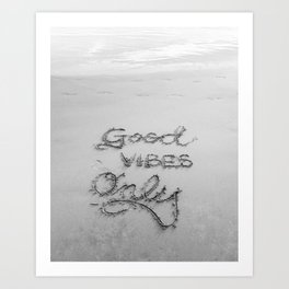 Good Vibes Only (Black and White) Art Print