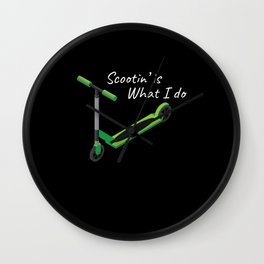Scootin is What I Do Scoot Wall Clock