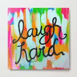 Laugh Hard Metal Print