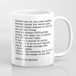 Whatever You Do You Need Courage, Ralph Waldo Emerson Motivational Quote Coffee Mug