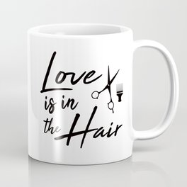 Love is in the Hair Coffee Mug