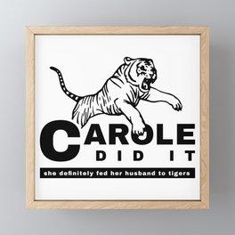 CAROLE DID IT - TIGER KING Framed Mini Art Print