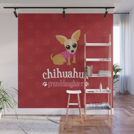 Chihuahua Granddaughter Pet Owner Dog Lover Red Wall Mural