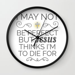 Christian Humor Jesus Thinks I'm To Die For Religious Gift Gift Wall Clock