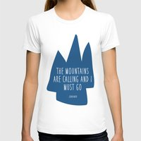 the mountains are calling T-shirts featuring Mountains Are Calling by Christy Jaynes