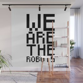 We are the robots Wall Mural
