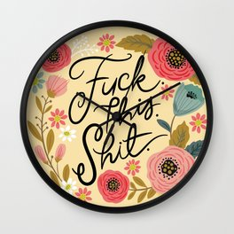 Pretty Sweary: Fuck this Shit, in Yellow Wall Clock