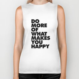 Do More of What Makes You Happy black and white typography quote poster canvas wall art home decor Biker Tank