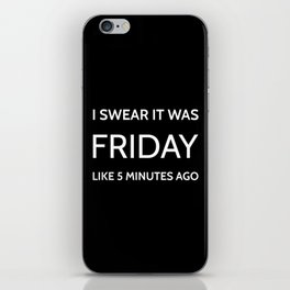 The Friday Quote iPhone Skin