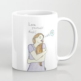 Love yourself first! Coffee Mug