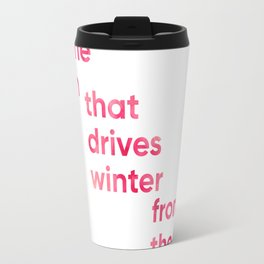 Laughter is the sun that drives winter from the human face. Blossom Travel Mug