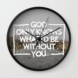 God Only Knows Wall Clock