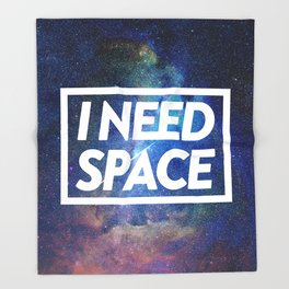 I need space Throw Blanket