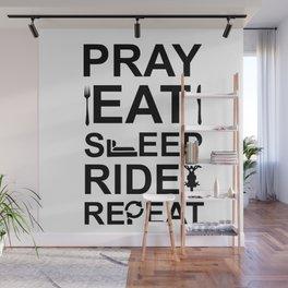 Pray Eat Sleep Ride Repeat Wall Mural