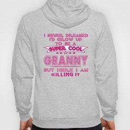 Super Cool GRANNY is Killing It! Hoody