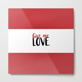 Give Me Love Red Bars Metal Print