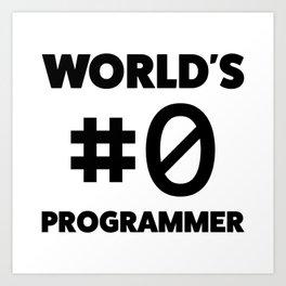 World's #0 programmer Art Print