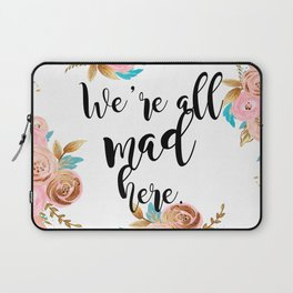 We're all mad here - golden floral Laptop Sleeve