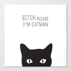 Bitch Please I'm Catman Canvas Print