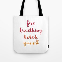 Fire Breathing Bitch Queen Tote Bag