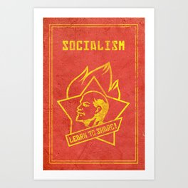 Socialism - Learn to Share! Art Print