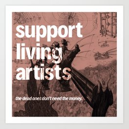 support living artists Art Print