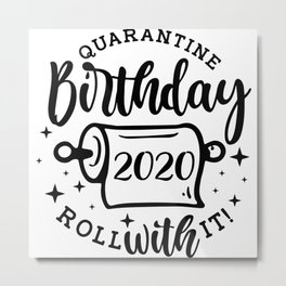 Quarantine Birthday With Toilet Paper Funny Metal Print