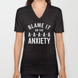 Blame It On Anxiety Funny Quote Unisex V-Neck