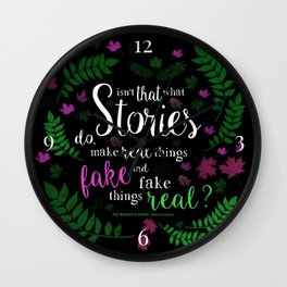 Isn't That What Stories Do? (in Floral Black) Wall Clock