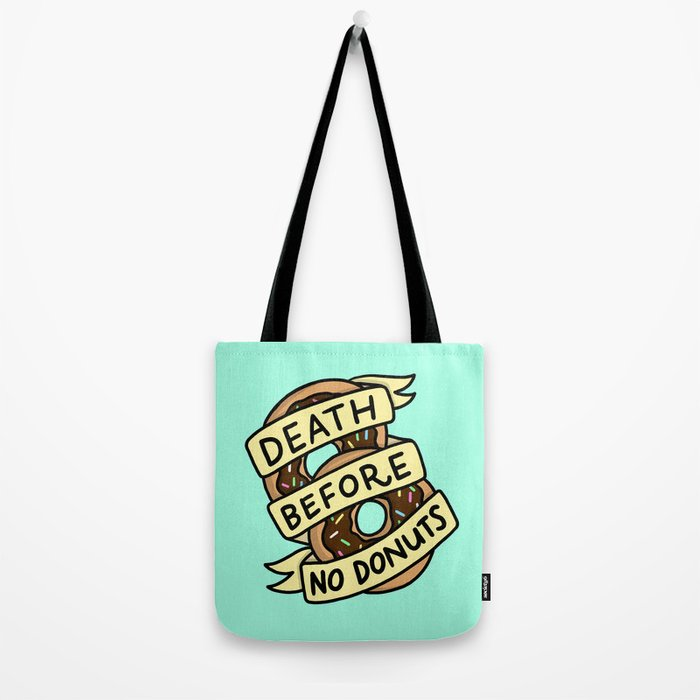 Death Before No Donuts Tote Bag