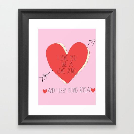 I Love You Like A Love Song  Framed Art Print