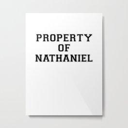 Property of NATHANIEL Metal Print