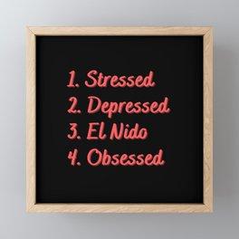 Stressed. Depressed. El Nido. Obsessed. Framed Mini Art Print