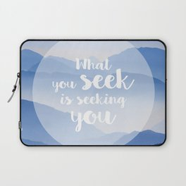 What you seek is seeking you Laptop Sleeve