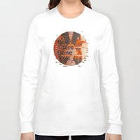 hemingway Long Sleeve T-shirts featuring Been There Done That < The NO Series (Brown) by Wayne Edson Bryan