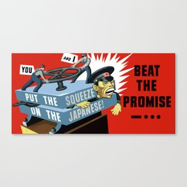 Put The Squeeze On The Japanese -- Beat The Promise Canvas Print