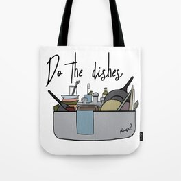 Do the dishes Tote Bag