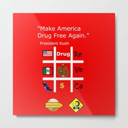 President Dick Kush's campaign slogan Metal Print