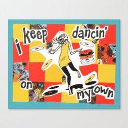 Dancin' Own My Own Canvas Print