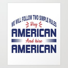 We Will Follow Two Simple Rules Art Print