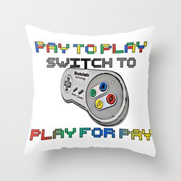 play for pay! Throw Pillow