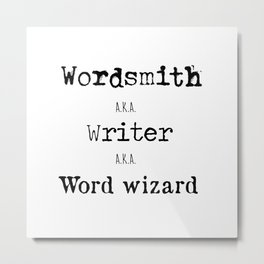 """Wordsmith, Writer, Word Wizard"" Print Metal Print"