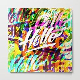 Hello Hello Hello Metal Print